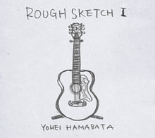 「ROUGH SKETCH Ⅰ」