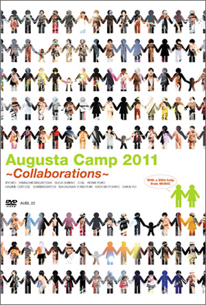 2011.12.21(水)発売 LIVE DVD「Augusta Camp 2011~Collaborations~」